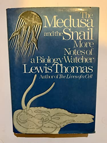 9780670465682: The Medusa and the Snail: More Notes of a Biology Watcher
