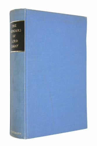 The Memoirs of General Lord Ismay: Hastings Lionel Ismay