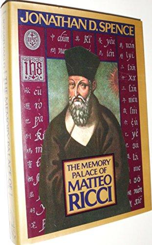 Memory Palace of Matteo Ricci: Spence, Jonathan D.;Chin, Annping