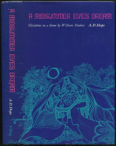 A Midsummer Eve's Dream: Variations on a: A.D. Hope; William