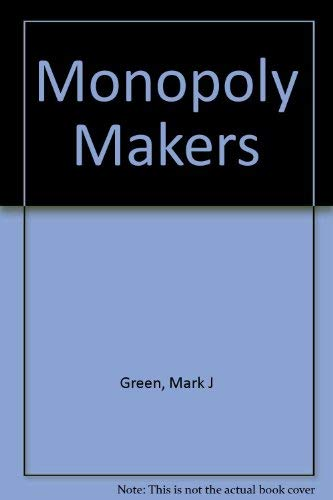 Monopoly Makers (0670486612) by Green, Mark J.
