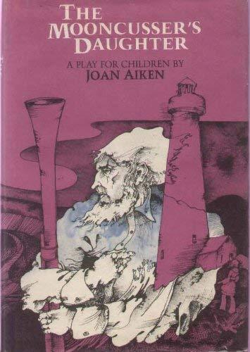 The Mooncusser's Daughter: Aiken, Joan. Illustrated