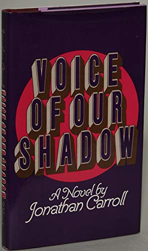 Voice of Our Shadow: CARROLL, JONATHAN