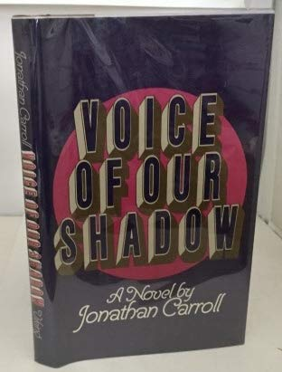 The Voice of Our Shadow: Carroll, Jonathan