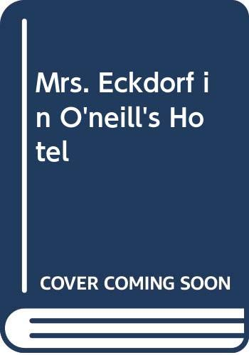 9780670493302: Mrs. Eckdorf in O'neill's Hotel