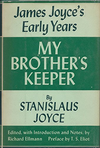 My Brother's Keeper: James Joyce's Early Years: Joyce, Stanislaus; and Ellmann, Richard (...