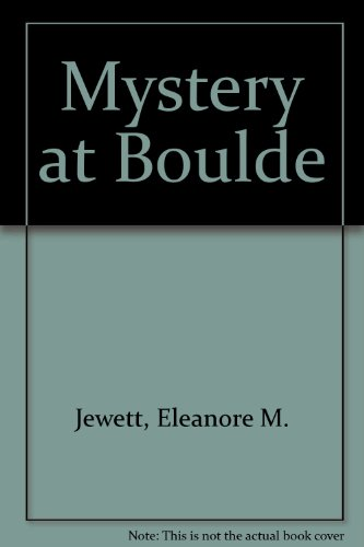 Mystery at Boulde: Jewett, Eleanore M.