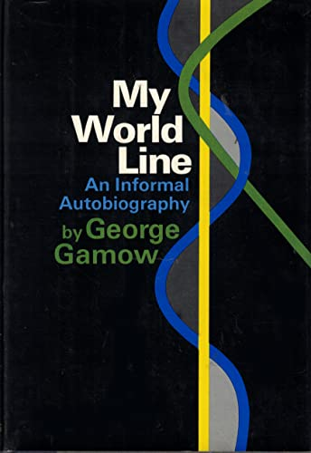 My World Line: An Informal Autobiography. Foreword by Stanislaw M. Ulam.: GAMOW, George: