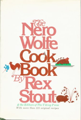 The Nero Wolfe Cookbook (FIRST EDITION): Rex Stout