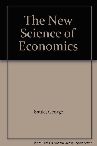 The New Science of Economics: George Soule