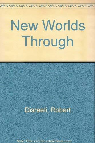 New Worlds Through: Disraeli, Robert