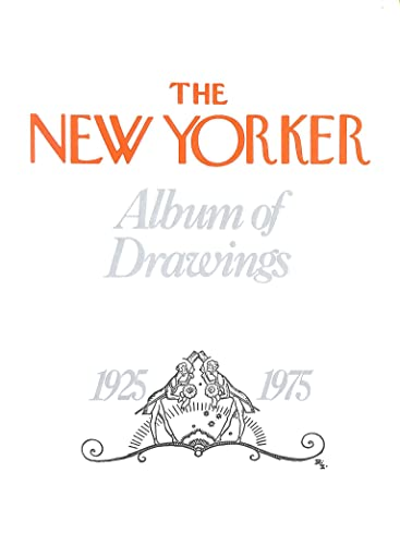 New Yorker Album of Drawings 1925-1975: New Yorker