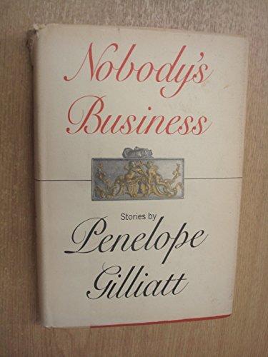 Nobody's Business: Gilliatt, Penelope
