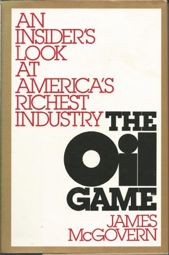 The Oil Game: James. McGovern