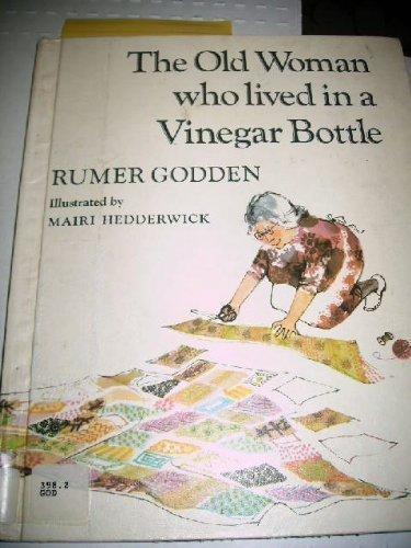 The Old Woman Who Lived in a Vinegar Bottle: Godden, Rumer