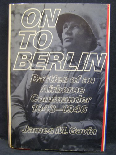 9780670525171: On to Berlin: Battles of an Airborne Commander, 1943-1946