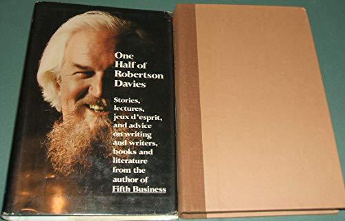 One Half of Robertson Davies: stories lectures,: Robertson Davies,