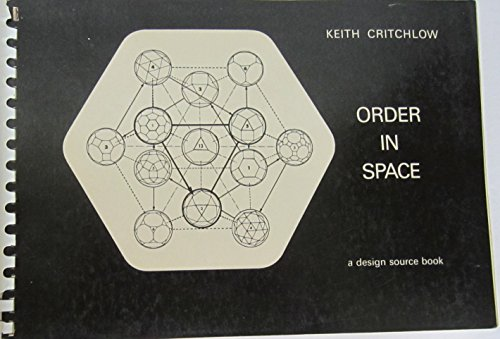 Order in Space: A Design Source Book: Critchlow, Keith