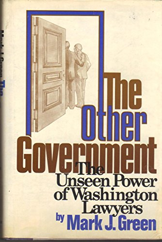 9780670529346: The other government: The unseen power of Washington lawyers