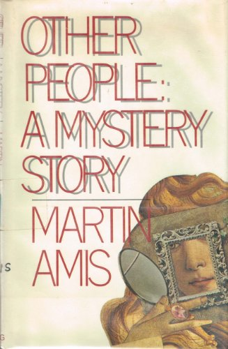 Other People : A Mystery Story: Amis, Martin
