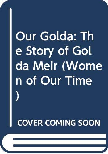 9780670531073: Our Golda: The Story of Golda Meir (Women of Our Time)