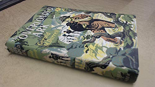 The Overloaded Ark (First Edition): Durrell, Gerald