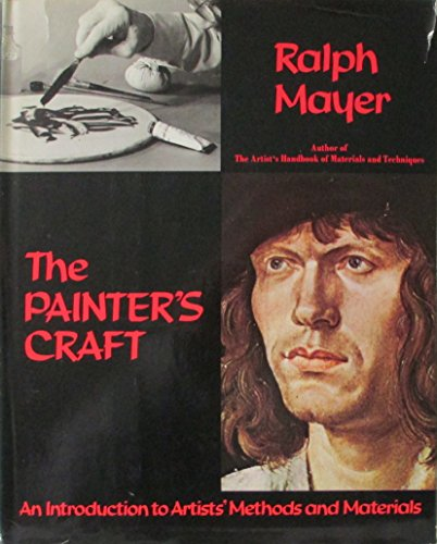 9780670535699: The Painter's Craft: An Introduction to Artists' Methods and Materials