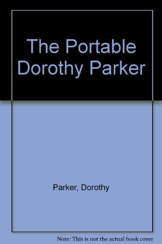 9780670540150: The Portable Dorothy Parker
