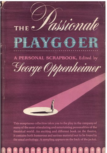 Passionate Playgoer: George Oppenheimer