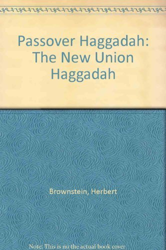 Passover Haggadah: The New Union Haggadah: Central Conference of American Rabbis;Brownstein, ...