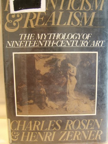Romanticism and Realism: The Mythology of Nineteenth-Century Art (0670548170) by Charles Rosen; Henri Zerner