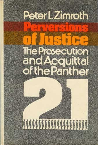PERVERSIONS OF JUSTICE: Zimrith, Peter L.