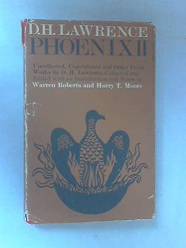 Phoenix Ii: Uncollected, Unpublished and Other Prose: D. H. Lawrence