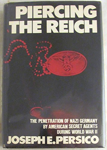9780670554904: Piercing the Reich: The Penetration of Nazi Germany by American Secret Agents During World War II