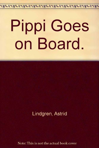 9780670556793: Pippi Goes on Board.