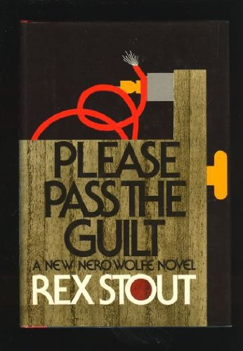 9780670559947: Please Pass the Guilt: A New Nero Wolfe Novel