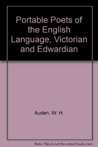 Portable Poets of the English Language, Victorian and Edwardian (0670562521) by Auden, W. H.; Pearson, Norman Holmes