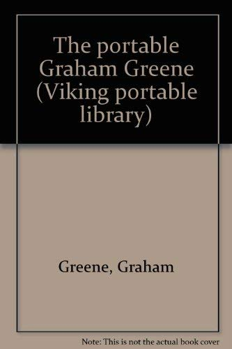 9780670565665: The portable Graham Greene (Viking portable library)