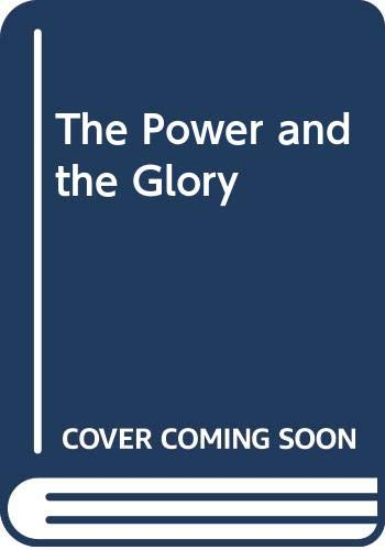The Power and the Glory: Greene, Graham