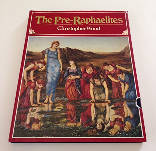 Pre-Raphaelites (A Studio book) (067057225X) by Wood, Christopher