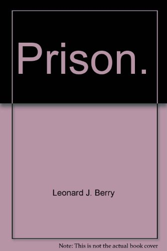 Prison: Berry, Leonard J. (interviews); Shalleck, Jamie (ed.)