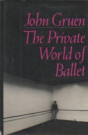 Private World of Ballet: Gruen, John