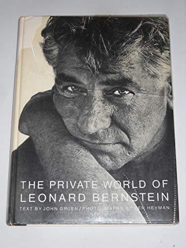 The Private World of Leonard Bernstein: Gruen, John and Heyman, Ken