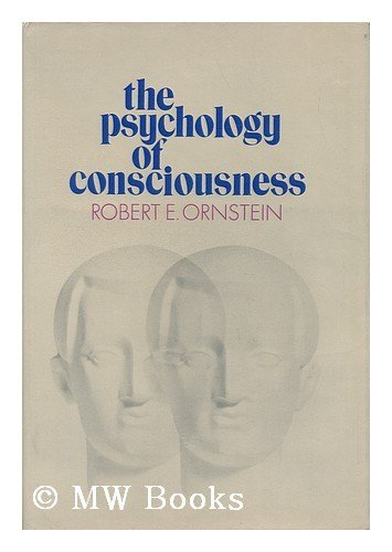 The Psychology of Consciousness (A Series of books in psychology): Ornstein, Robert E.