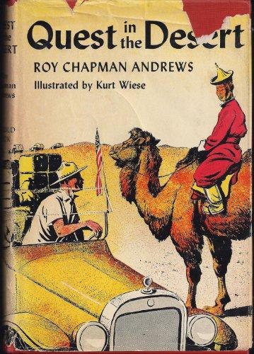 Quest in the Desert: Andrews, Roy Chapman