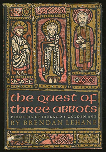 The Quest of Three Abbots Pioneers of Irelands Golden Age