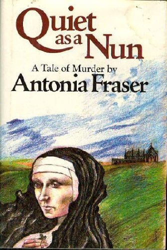 Quiet As A Nun: FRASER, ANTONIA