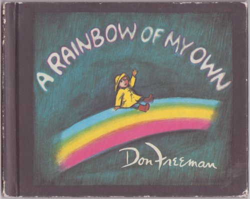 A Rainbow of My Own (Viking Kestrel picture books) (0670589284) by Don Freeman