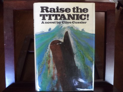 Raise the Titanic!: Cussler, Clive