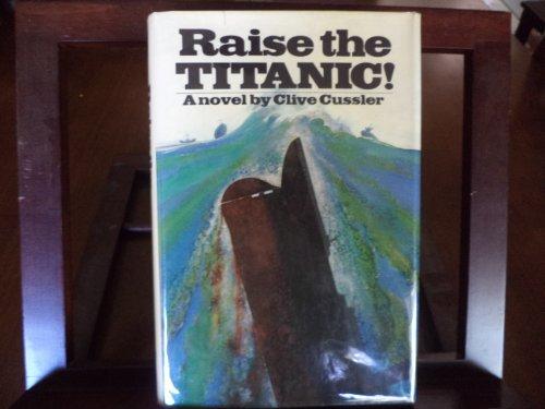9780670589333: Raise the Titanic!